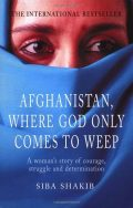 Afghanistan, Where God Only Comes To Weep (Afganistan, kamor se Bog pride le zjokat)
