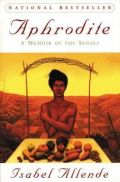 Afrodita: Zgodbe, recepti in drugi afrodizijaki (Aphrodite: A Memoir of the Senses)