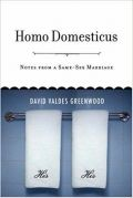 Homo Domesticus: Notes from a Same-Sex Marriage (Homo domesticus: Zapisi iz istospolnega zakona)