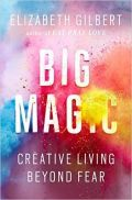 Velika čarovnija (Big Magic: Creative Living Beyond Fear)